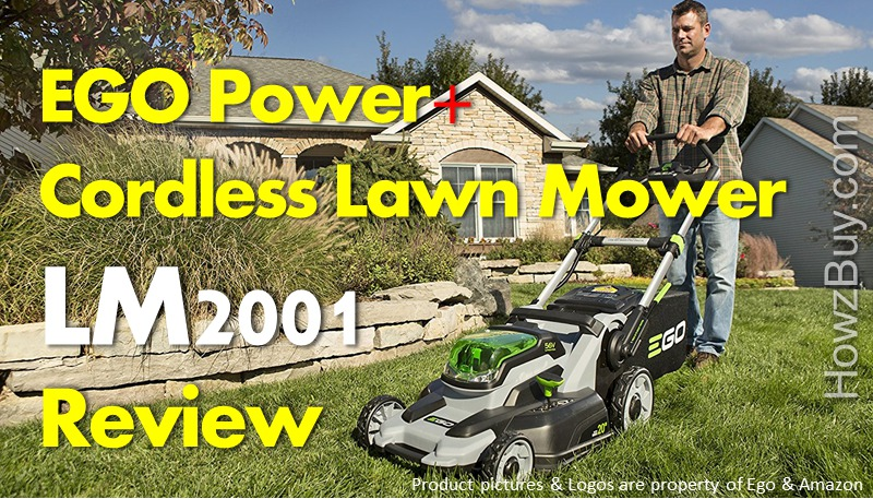 EGO Power+ Cordless Lawn Mower (LM2001) Review