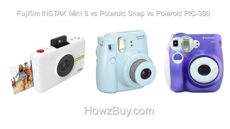 Fujifilm INSTAX Mini 8 vs Polaroid Snap vs Polaroid PIC-300