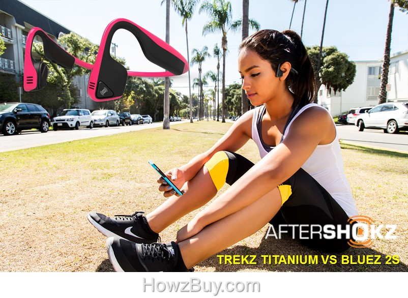 Difference between AfterShokz Trekz Titanium Vs Bluez 2 vs Bluez 2S