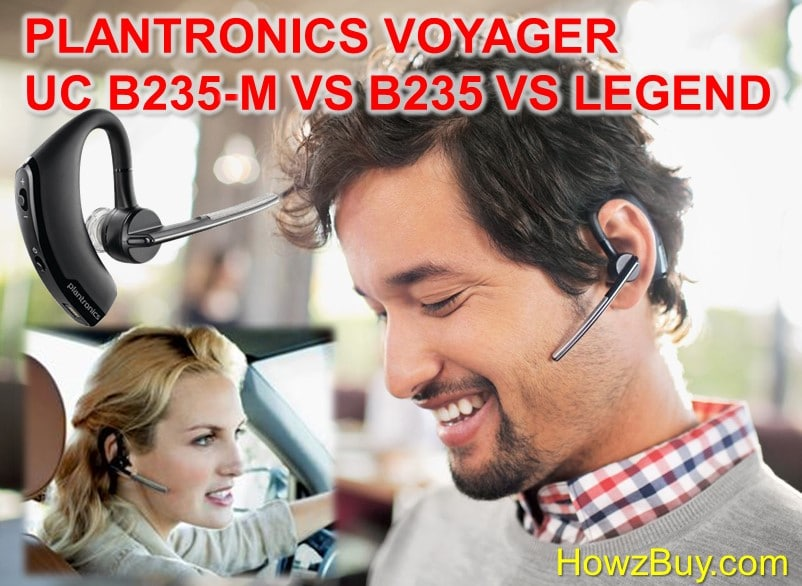 Plantronics Voyager Legend vs UC vs UC B235-M Comparison