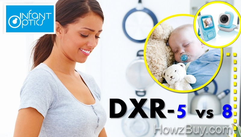 Infant Optics DXR-5 vs DXR-8 review & comparison