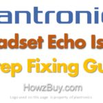 Plantronics Headset Echo Issue – General Fixing Guide 7 Step Process