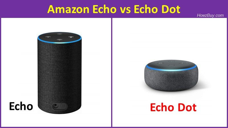 Amazon Echo vs Echo Dot comparison