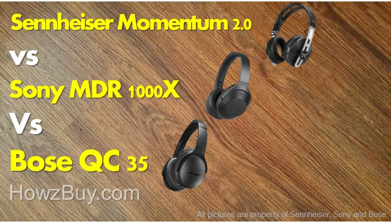 Sony MDR 1000x vs Sennheiser momentum 2.0 vs Bose QC35 Review & Comparison