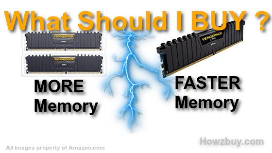 more memory vs faster memory