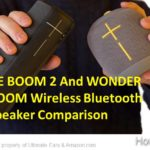 UE BOOM 2 And UE WONDERBOOM Bluetooth Speaker Comparision