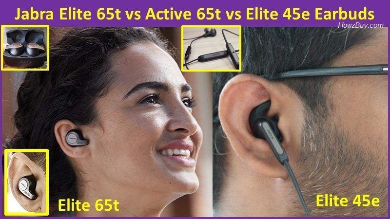 Jabra Elite 65t vs Active 65t vs Elite 45e Earbuds specs and review