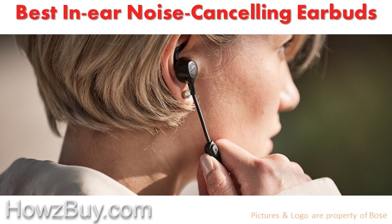 The Best In-ear Noise-Cancelling Earbuds 2019