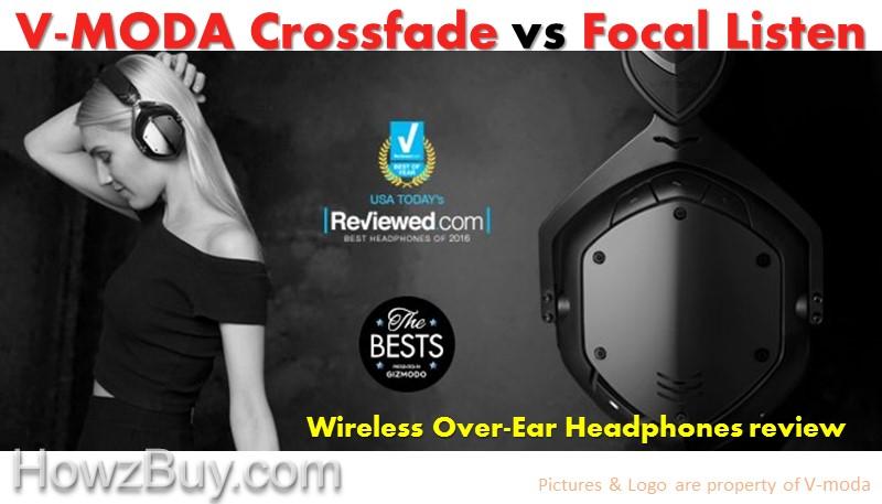 V-MODA Crossfade vs Focal Listen Wireless Over-Ear Headphones review