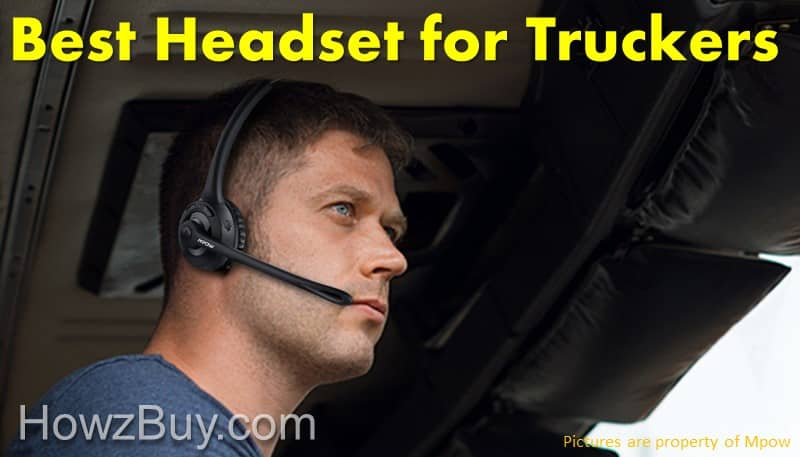 Top 5 Best Bluetooth Headset for Truckers in 2018