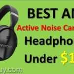 Best Active Noise Cancelling Headphones Under $100 [best picks 2018]