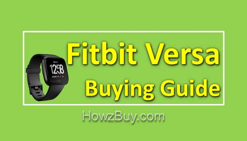 Fitbit Versa Review [Complete Buying Guide] including Specs & Features