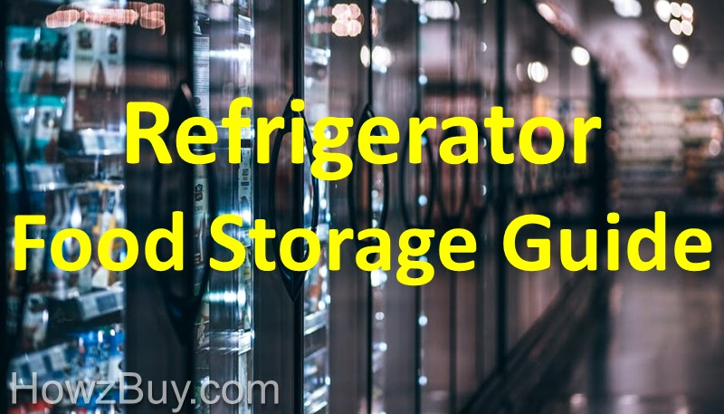 Refrigerator Food Storage Guide
