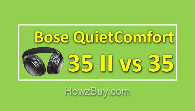 Bose QuietComfort 35 II vs 35 [Series II vs Series I] Noise Cancelling Wireless Headphones