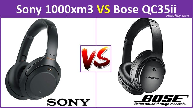 Sony WH1000XM3 vs Bose QC35 II Which should you buy