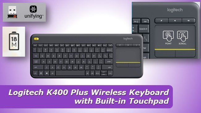 Logitech K400 Plus Wireless Keyboard with Built-in Touchpad review 2019