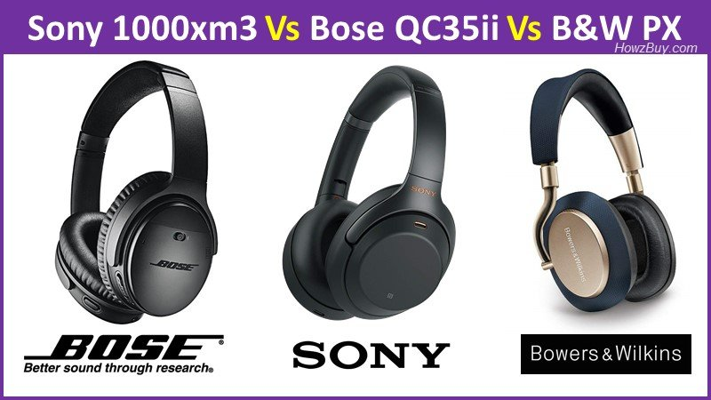 Sony 1000xm3 Vs Bose QC35ii Vs Bowers & Wilkins PX Active Noise Cancelling Wireless Headphones review
