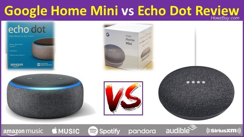 Google Home Mini vs Amazon Echo Dot Review and comparison of specs