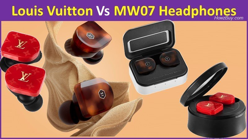 Louis Vuitton HorizonVs Master & Dynamic MW07 Headphones What is the difference