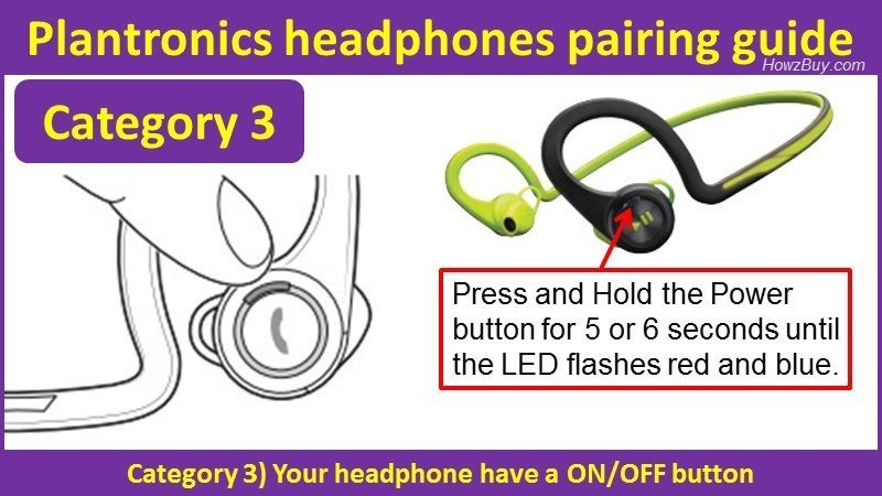 Plantronics headphones pairing guide - Your headphone have a ON-OFF button