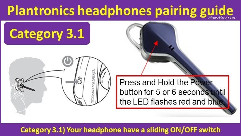 Plantronics headphones pairing guide - headphone have a sliding ON-OFF switch