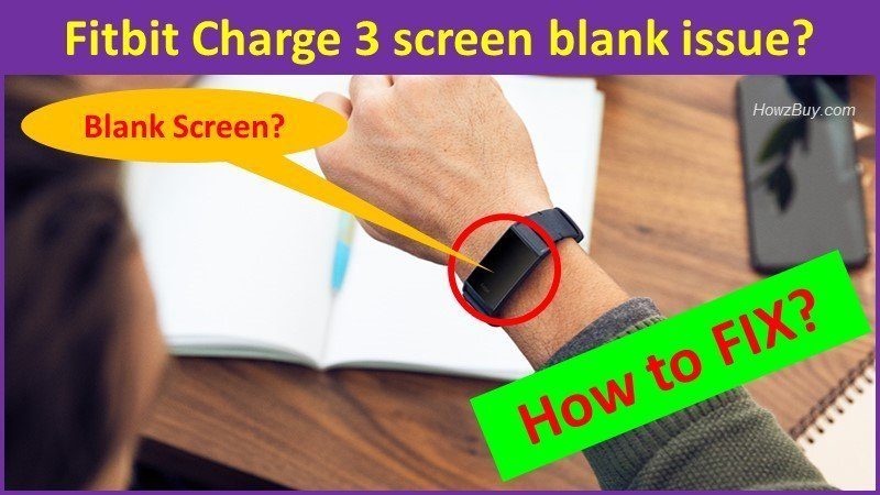 how to fix Fitbit Charge 3 screen blank issue?