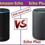 Amazon Echo vs Echo Plus comparison and review