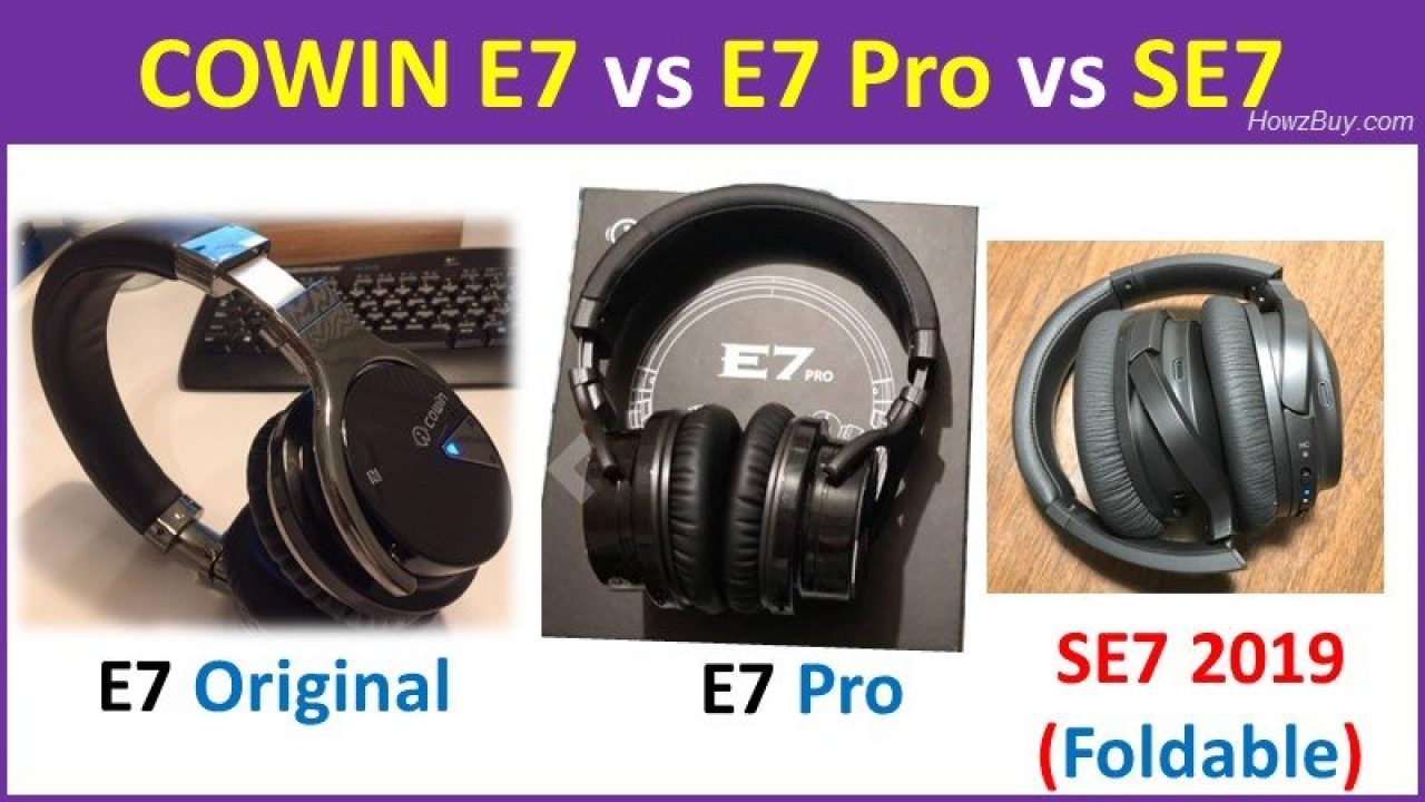 cowin e7 vs e7 pro vs se7 2019 anc headphones which one is best cowin e7 vs e7 pro vs se7 2019 anc