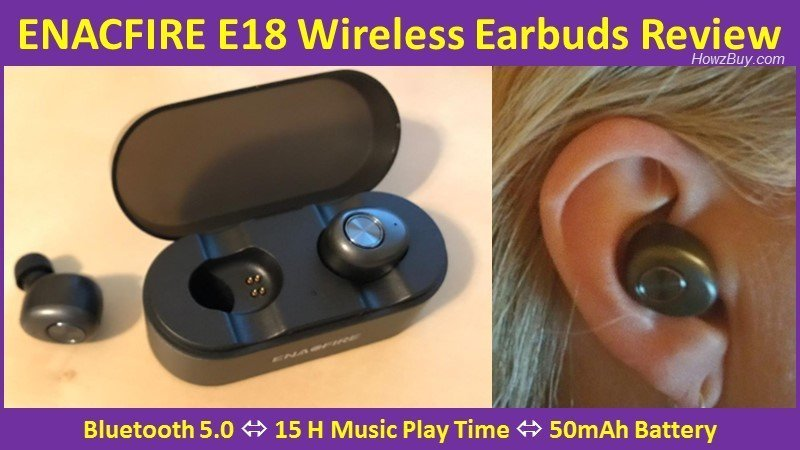 ENACFIRE E18 Wireless Earbuds Review