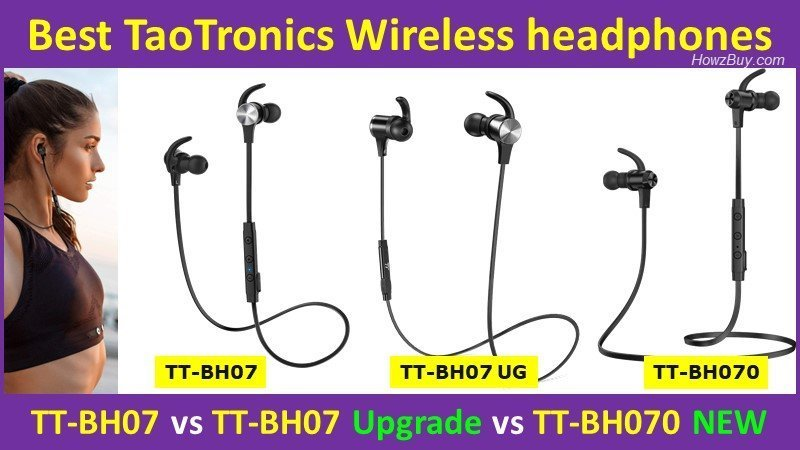 Best TaoTronics Wireless headphones TT-BH07 vs TT-BH07 Upgrade vs TT-BH070 NEW