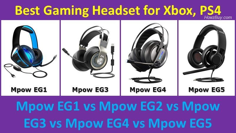 Mpow EG1 vs Mpow EG2 vs Mpow EG3 vs Mpow EG4 vs Mpow EG5 best Gaming headsets xbox & ps4
