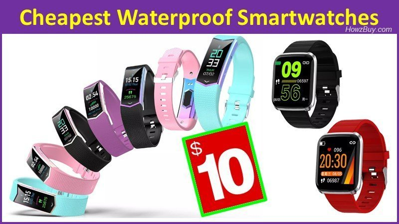 Cheapest & Best Waterproof Smartwatches for $10 in 2019