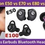 Raycon E50 vs E70 vs E80 vs E100 wireless bluetooth earbuds review
