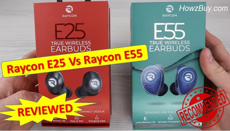 Raycon E25 Vs Raycon E55 Earbuds Review
