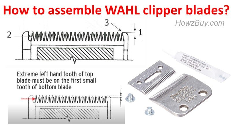 How to assemble and align WAHL clipper blades