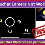 Snapchat Camera Not Working Snapchat Black Screen problems resolved