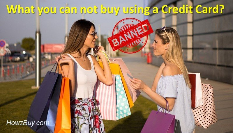What all things that you can not buy using a credit card